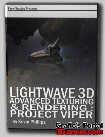 LightWave Kurv Studios 3D Advanced Texturing & Rendering: Project Viper by Kevin Phillips